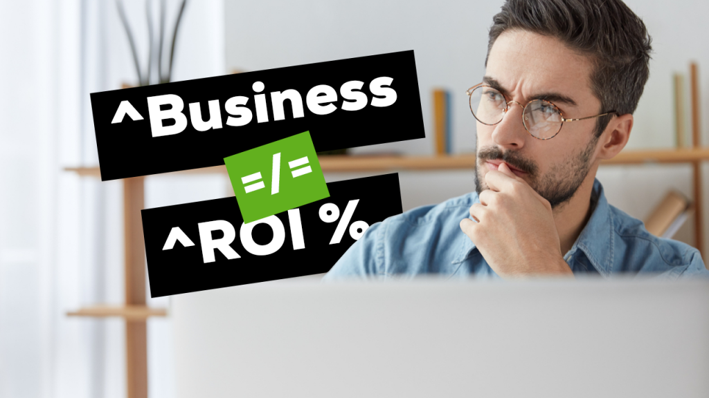 Why Generating More Business will Never Increase Your ROI