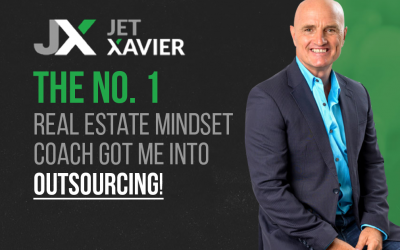 Jet Xavier, the no. 1 Real Estate Mindset Coach, got me into Outsourcing!