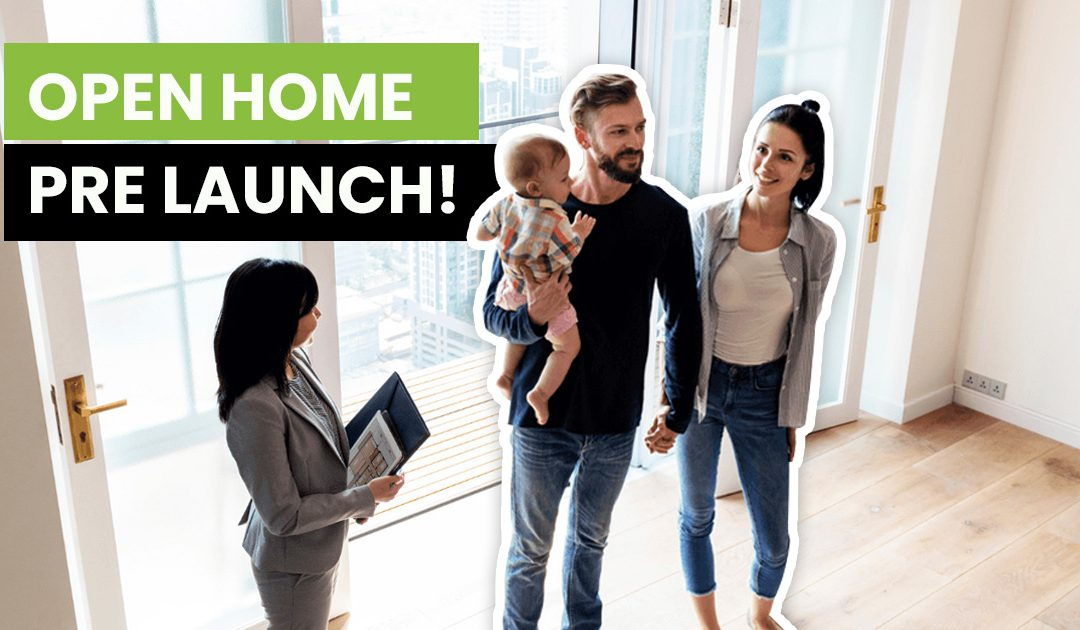 Hold an Exclusive Pre-launch Open Home!