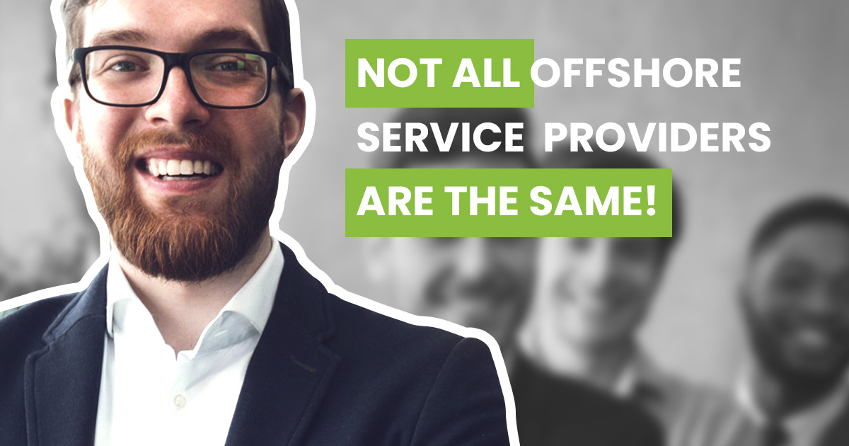 Not all offshore service providers are the same