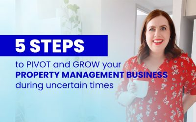 5 Steps to Pivot and Grow your Property Management Business During Uncertain Times