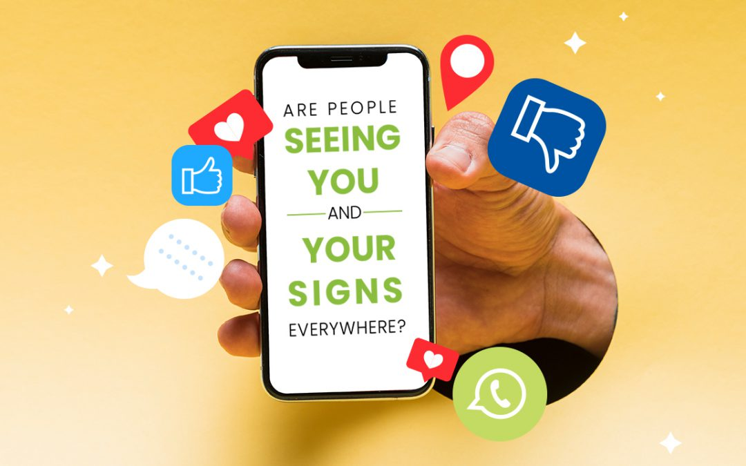 Are People Seeing You and Your Signs Everywhere?