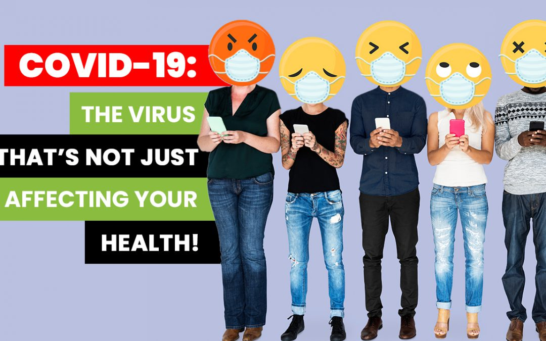 COVID-19: The Virus That's Not Just Affecting Your Health!