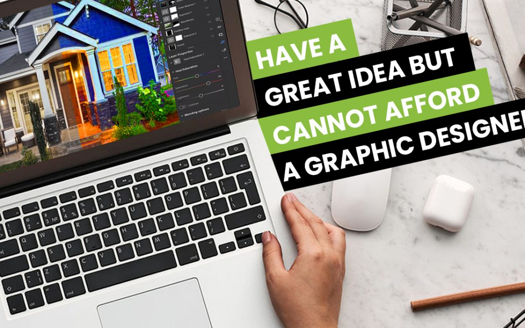 Have a Great Idea But Cannot Afford a Graphic Designer?