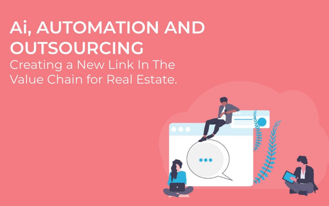 AI, Outsourcing and Creating a New Link in the Value Chain for Real Estate