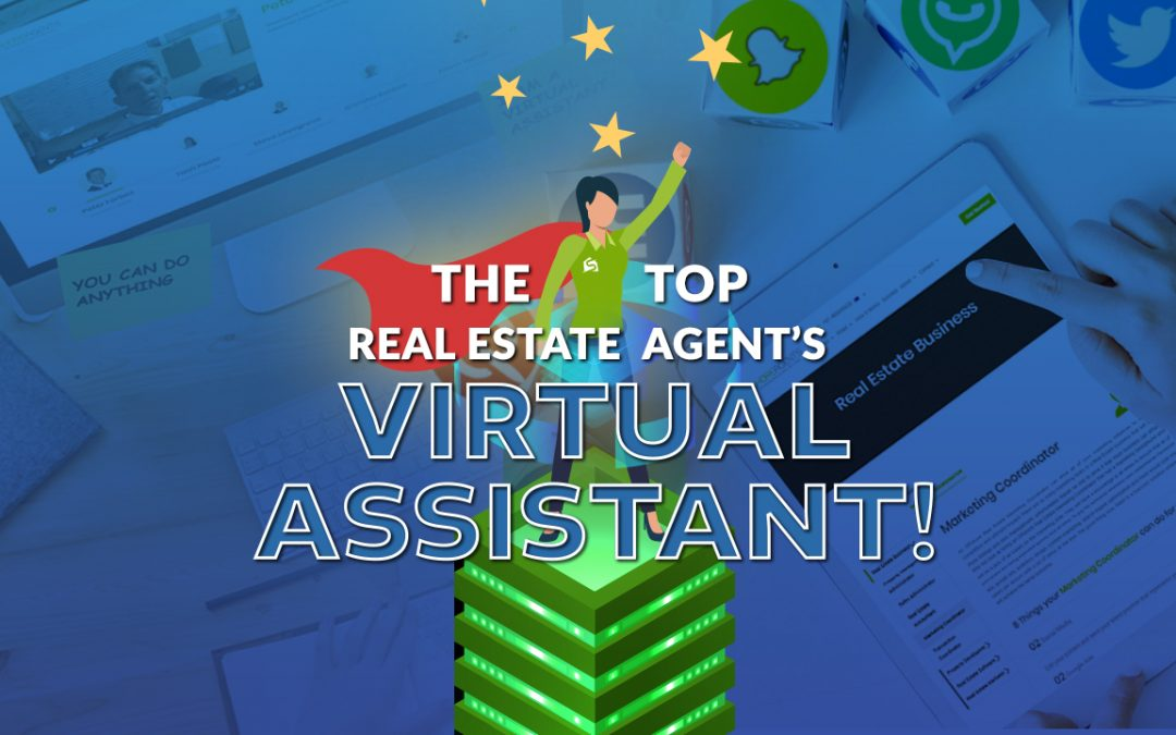 The Top Real Estate Agent's Virtual Assistant!