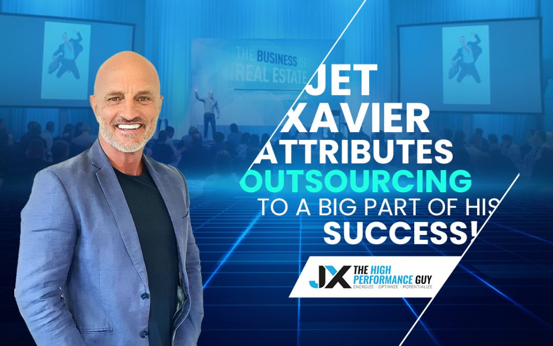 Jet Xavier Attributes Outsourcing to a Big Part of His Success!