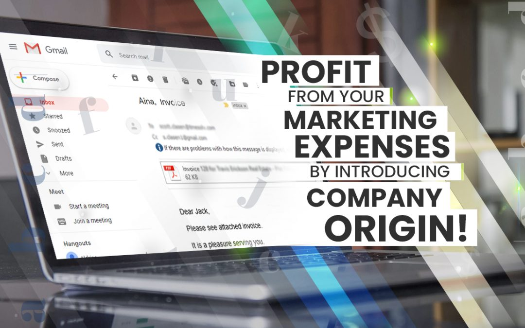 Profit from your Marketing Expenses by Introducing Company Origin!