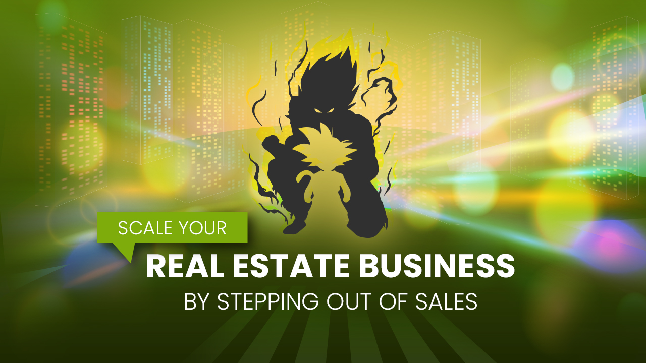 Scale Real Estate Business