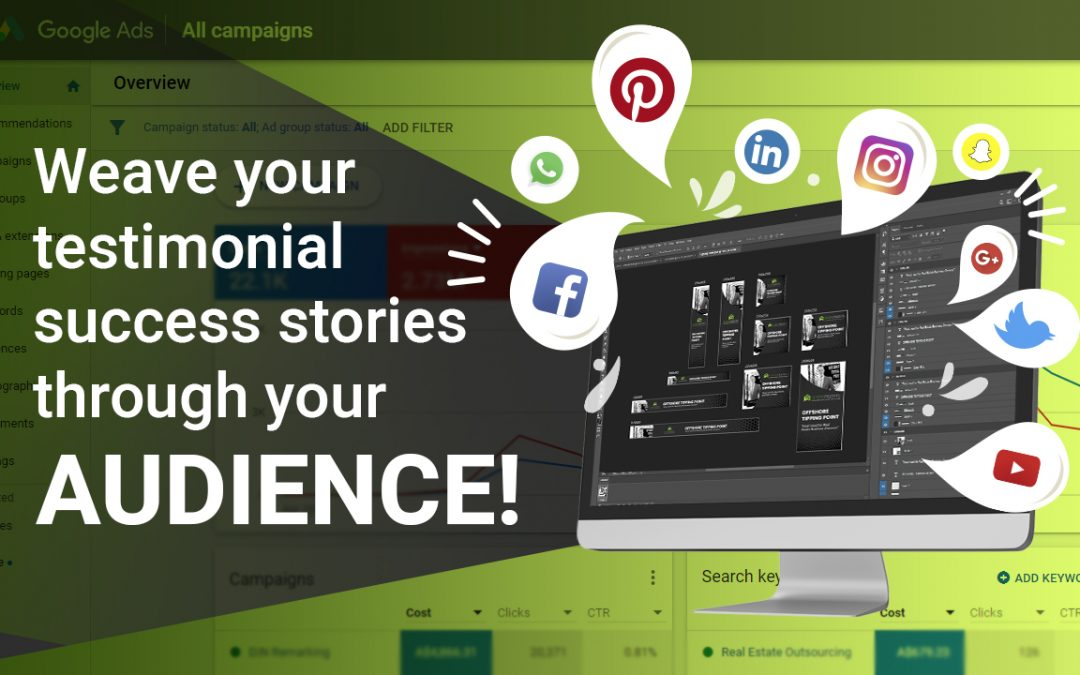 Weave Your Testimonial Success Stories through Your Audience!