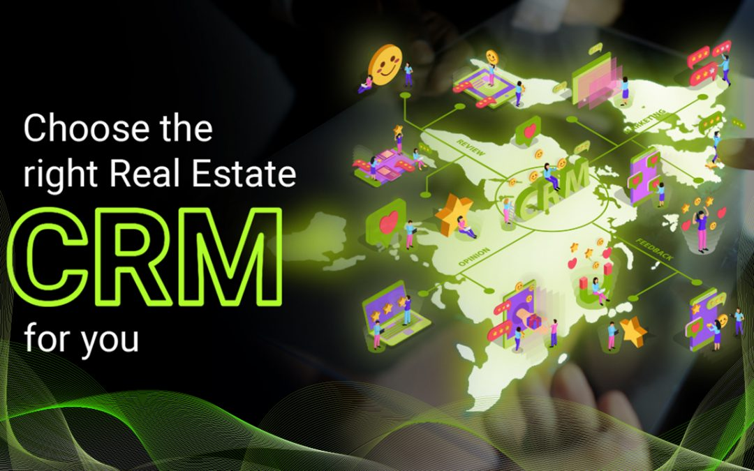 Choose the right Real Estate CRM for you!