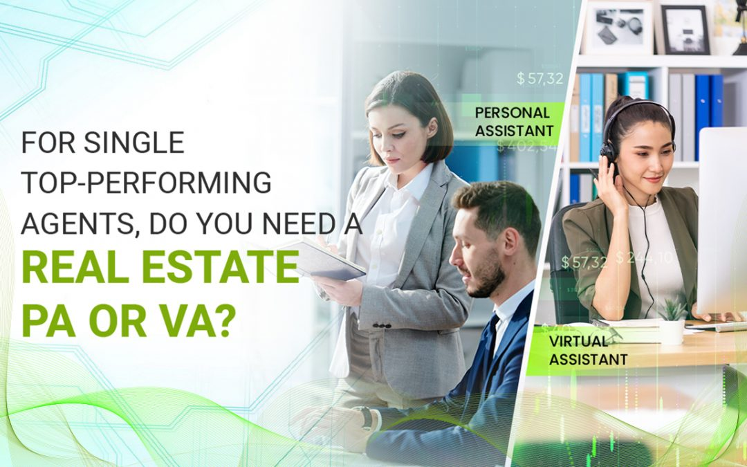 For single top-performing agents, do you need a Real Estate PA or VA?