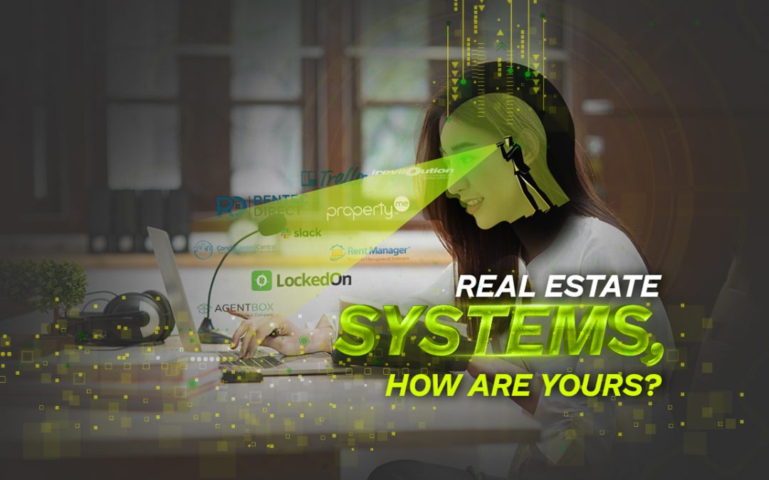 Real Estate Systems, How are Yours?