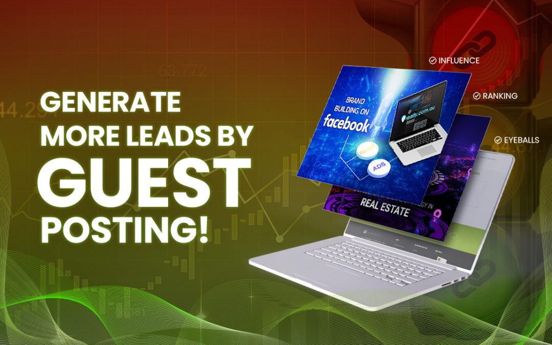 Generate More Leads by Guest Posting!